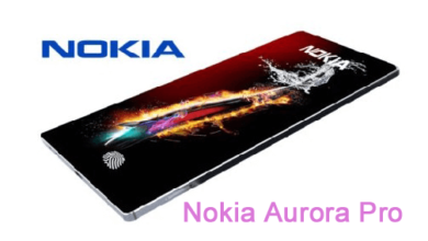Photo of Nokia Aurora Pro 2021 Edition: Release date, Price & Full Specification