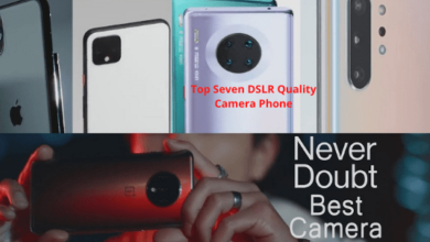 Photo of Top Seven DSLR Quality Camera Phone of 2021